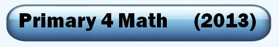 2013 Primary 4 Math test paper Interactive Tests